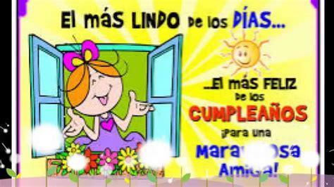 imagenes feliz cumpleaños mi querida amiga feliz cumplea 241 os querida amiga monica a youtube