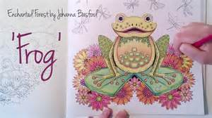 Coloring Book Enchanted Forest Enchanted Forest Johanna Basford Frog Youtube