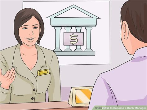 bank manager how to become a bank manager 12 steps with pictures
