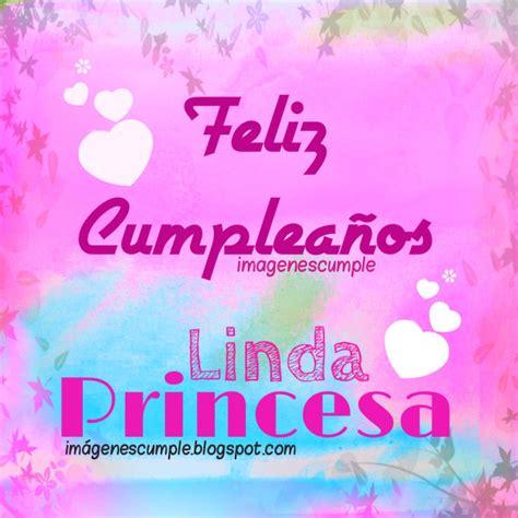 imagenes feliz cumpleaños mi niña tarjeta feliz cumplea 241 os linda princesa im 225 genes de