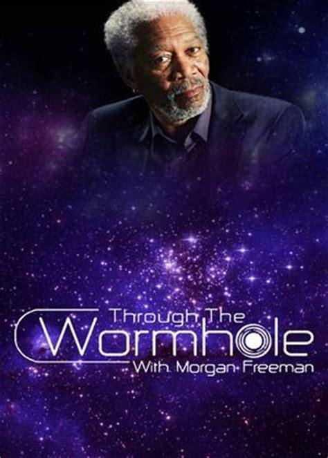 through the wormhole with freeman episodes through the wormhole with freeman series 6 2015