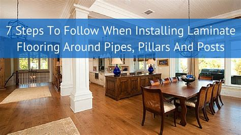Laminate Flooring Around Pipes by Installing Laminate Flooring Around Pipes Pillars And Posts