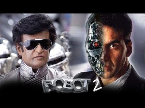 film robot all song robot 2 0 trailer 2018 the next movie of rajinikanth youtube