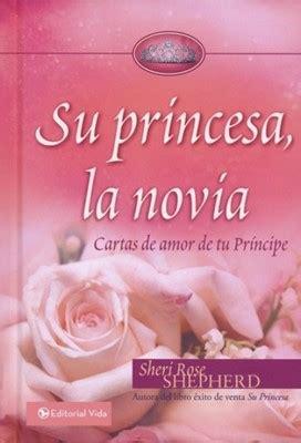 su princesa la novia cartas e amor de tu principe 9780829755336 clc colombia