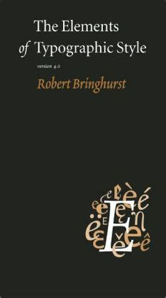 the elements of typographic the elements of typographic style version 4 0 20th anniversary edition by robert bringhurst