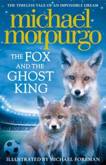0008215774 the fox and the ghost the fox and the ghost king scholastic shop