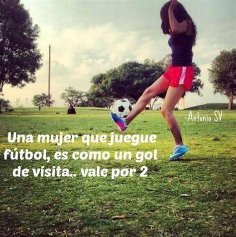 imagenes de mujeres jugando futbol para facebook una mujer que juegue f 250 tbol es como un gol de visita