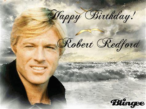 imagenes de happy birthday robert happy birthday robert redford by rebecca bling picture