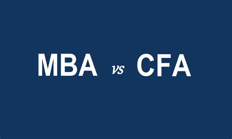 Cfa Vs Mba 2017 by Cfa Vs Mba Finance Explor Edge