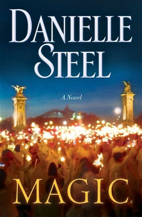 best danielle steel books magic by danielle steel reviews discussion bookclubs