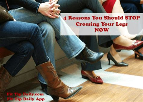 4 reasons to stop crossing your legs now fit tip daily