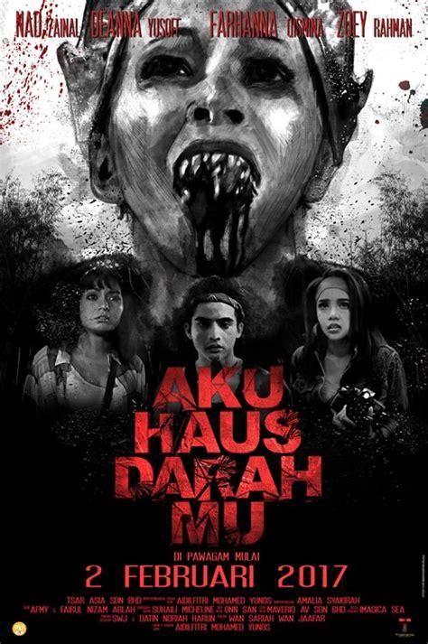 Film Hantu Malaysia 2017 | nonton aku haus darahmu 2017 malaysia movie film