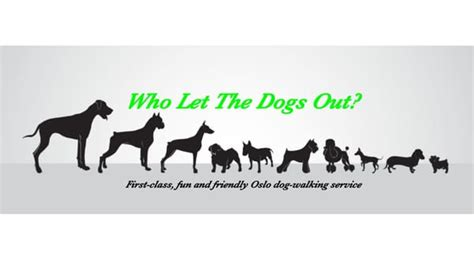 who let the dogs who let the dogs out walkers colbj 248 rnsens gate 8 b frogner oslo