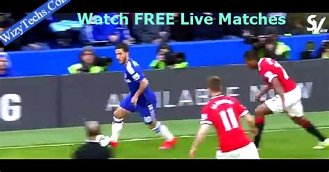 watch live football online for free watch live football matches directly in your phone free of