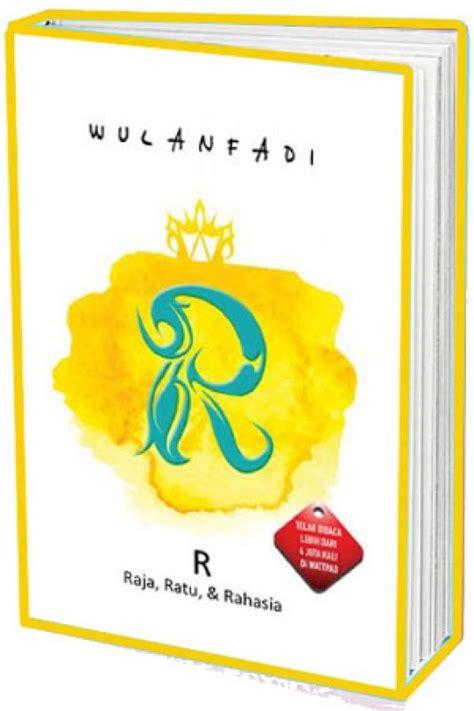 Buku Novel R Raja Ratu Rahasia By Wulanfadi bukukita r raja ratu dan rahasia b m