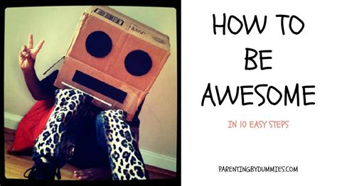 How To Be A by Dumb S Guide How To Be Awesome Dude