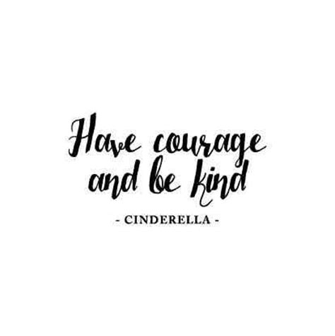 be kind tattoo courage and be cinderella