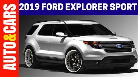 new ford explorer 2019 2019 ford explorer sport redesign specs review
