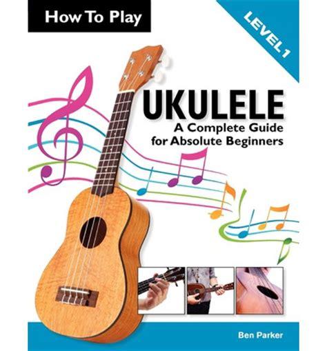 how to play ukulele in 1 day the only 7 exercises you need to learn ukulele chords ukulele tabs and fingerstyle ukulele today best seller volume 4 books how to play ukulele ben 9781908707086