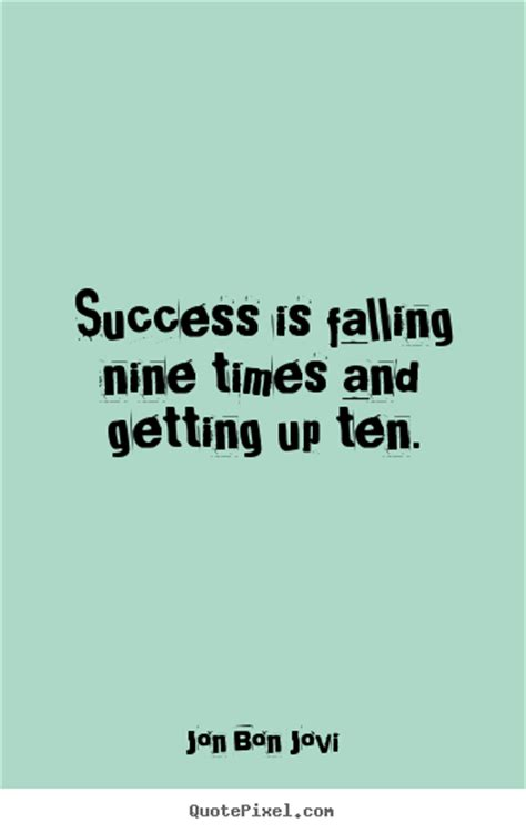 Picture Quotes Jon Bon Jovi Picture Quotes Success Is Falling Nine
