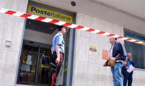 ufficio postale prima porta il quotidiano lazio rapina alle poste ferito il