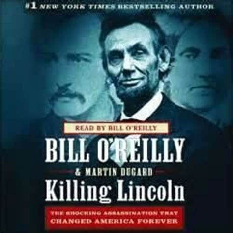 bill o reilly killing lincoln killing lincoln bill o reilly the 2nd don t take your