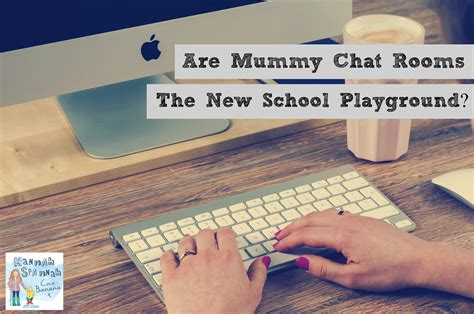 are mummy chat rooms the new school playground