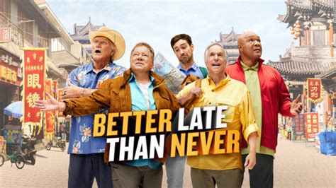 is better late than never review better late than never hits the road with senior