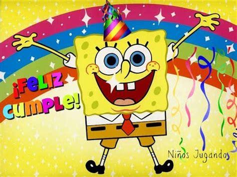 imagenes de feliz cumpleaños bob esponja feliz cumplea 241 os te desea bob esponja canci 243 n