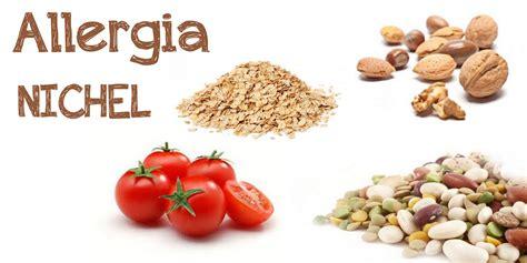alimenti allergia nichel allergia al nichel non una questione di pelle