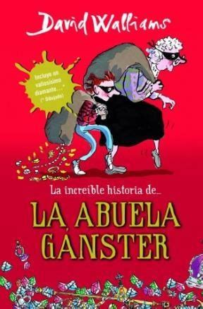 la abuela ganster la increible historia de la abuela ganster por walliams david 9789871783755 c 250 spide com