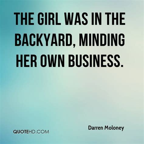 backyard quotes darren moloney quotes quotehd