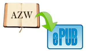 ebook format azw azw to epub converter how to convert azw ebooks to epub