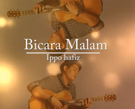 Bicara Malam Mp3 | your music center latest music news ippo hafiz bicara