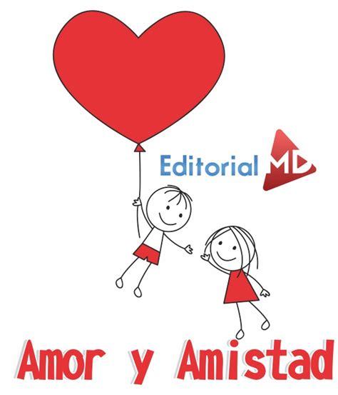 imagenes del amor y la amistad infantiles amor y amistad material para imprimir im 225 genes frases