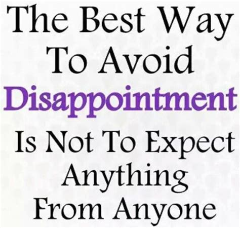 the best way to avoid disappointment love and sayings the best way to avoid disappointment is not to expect