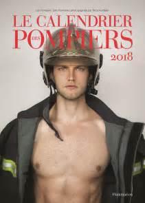 Le Calendrier Des Pompiers 2018 Pourquoi Le Fantasme Du Pompier Est Il Aussi Intemporel