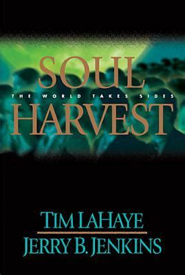 libro soul harvest the world soul harvest the world takes sides left behind 4 by tim f lahaye reviews discussion