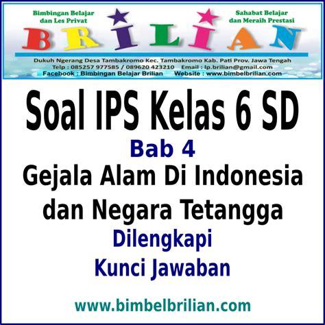 Aktif Belajar Ips Untuk Kelas Iv 4 Sd Dan Mi soal ips kelas 6 sd bab 4 gejala alam di indonesia dan negara tetangga dan kunci jawaban