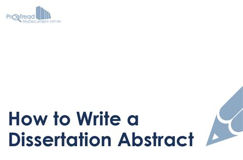 how to write a abstract for a dissertation how to write a dissertation abstract proofread my document
