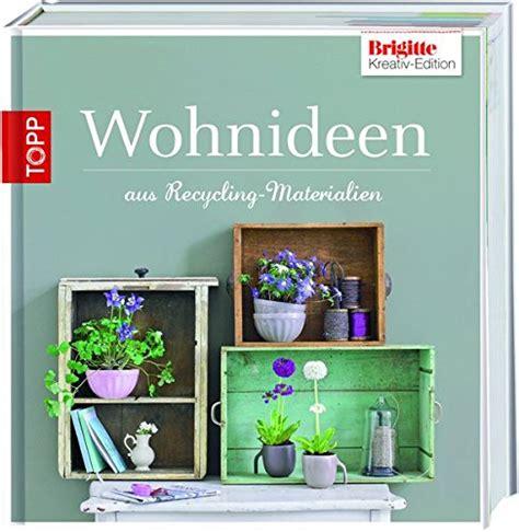 libro brigitte edition 2 wohnideen aus recycling - Wohnideen Aus Recyclingmaterialien