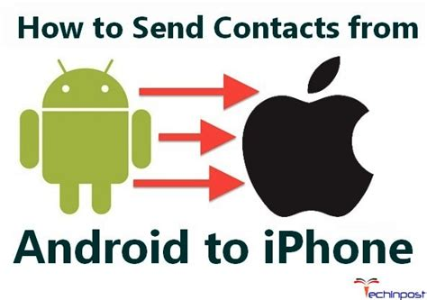 how to send contacts from iphone to android guide how to send contacts from android to iphone apple device