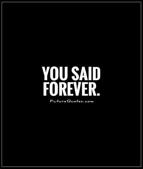 24k Forever The Forgotten Wait Forever Quotes Forever Sayings Forever Picture Quotes