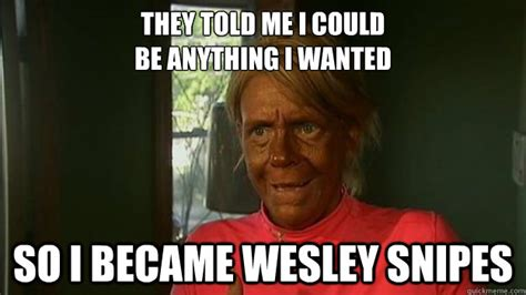 Shut Up Wesley Meme - tan mom