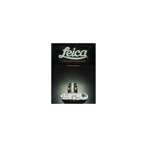 leica history the leica a history illustrating every model and