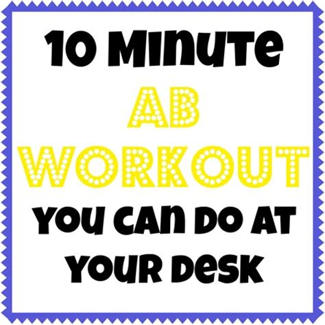 Exercise You Can Do At Work At Your Desk by 10 Minute Workouts You Can Do At Your Desk Peanut Butter