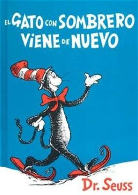 el gato con sombrero el gato con sombrero viene de nuevo the cat in the hat comes back by dr seuss 9781930332430
