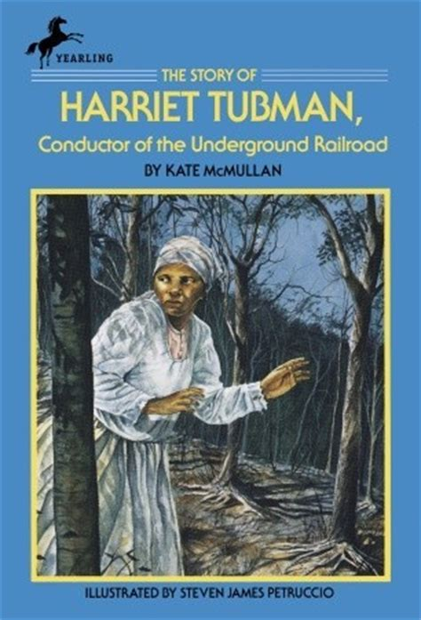 harriet tubman conductor on the underground railroad books the story of harriet tubman conductor of the underground