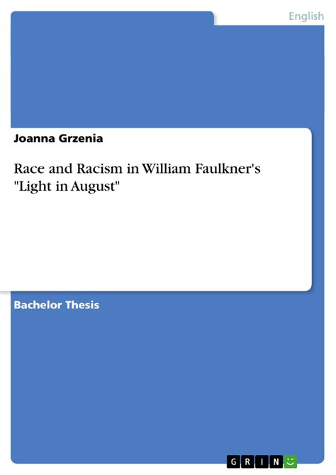 Light In August Essay by Race And Racism In William Faulkner S Quot Light In August Quot Publish Your Master S Thesis Bachelor