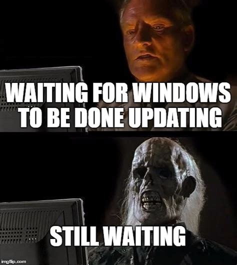 Waiting Meme - ill just wait here meme imgflip